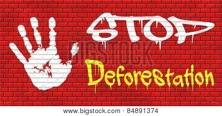 stop deforestation safe our planet dant cut down our trees the Amazon the African or Azian rainforest graffiti on red brick wall, text and hand