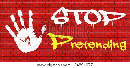 pretending stop being a pretender no faking tell reality graffiti on red brick wall, text and hand