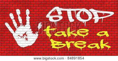 take a break for lunch coffee or take a a vacation or leisure day off to rest graffiti on red brick wall, text and hand