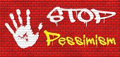 picture of bad mood  - no pessimism think positive optimism graffiti on red brick wall - JPG