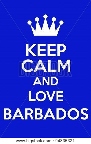 Keep Calm And Love Barbados