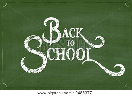 Back to School Chalk Hand Drawing Greeting Card over Green Chalkboard