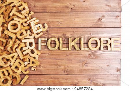 Word folklore made with wooden letters