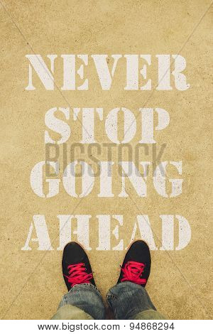 Never Stop Going Ahead