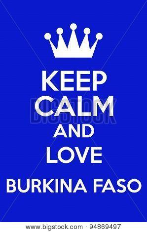 Keep Calm And Love Burkina Faso