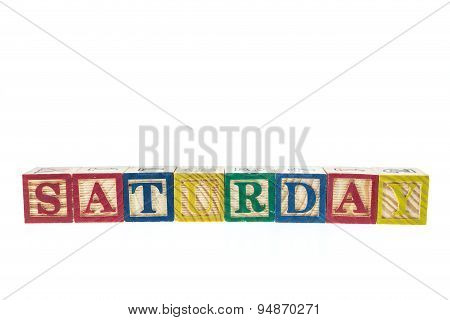 Saturday Written In Letter Colorful Alphabet Blocks Isolated On White