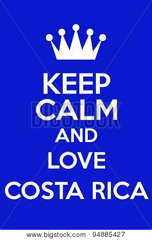 Keep Calm And Love Costa Rica