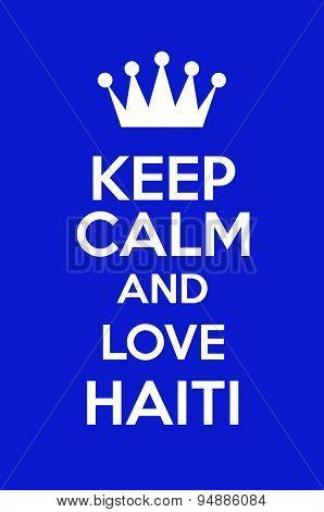 Keep Calm And Love Haiti