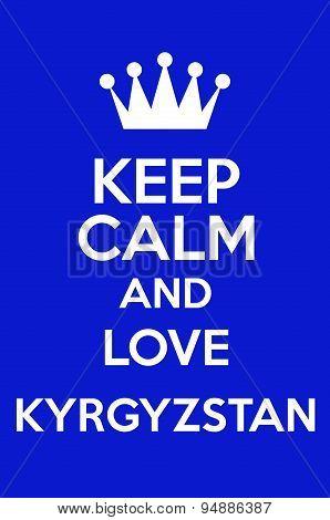 Keep Calm And Love Kyrgyzstan