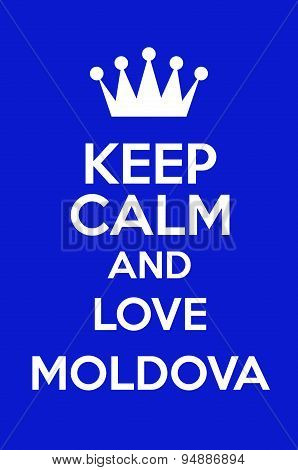 Keep Calm And Love Moldova