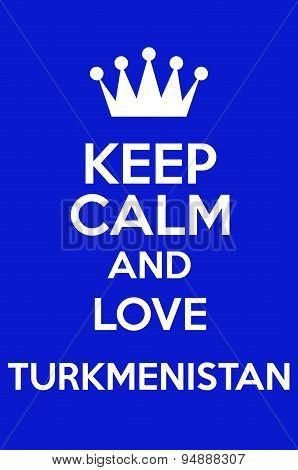 Keep Calm And Love Turkmenistan