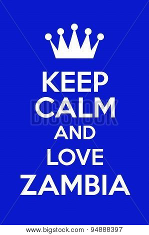 Keep Calm And Love Zambia