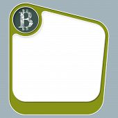 pic of bit coin  - Green box for your text with white frame and bit coin symbol - JPG