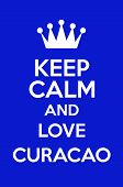 pic of curacao  - Keep Calm And Love Curacao Poster Art - JPG