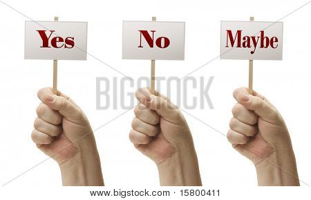 Three Signs In Male Fists Saying Yes, No and Maybe Isolated on a White Background.