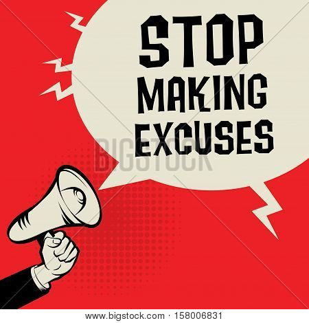 Megaphone Hand business concept with text Stop Making Excuses vector illustration