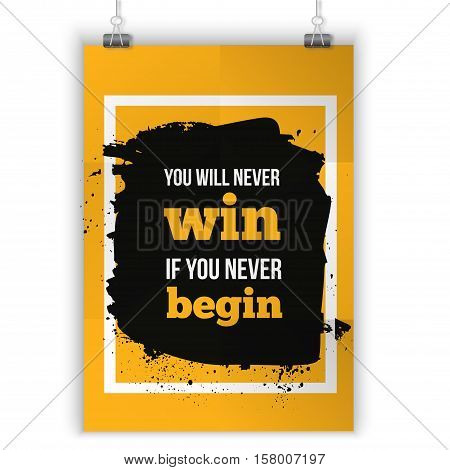 You win if begin. Inspirational motivating quote poster for wall. A4 size easy to edit.