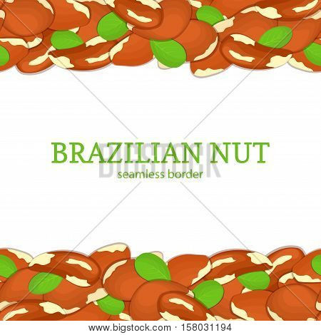 Brazil nut Horizontal seamless border. Vector illustration card top and bottom of a delicious brazilian nut fruit in the shell whole shelled leaves appetizing looking for packaging design healthy food