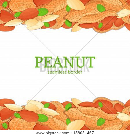 Peanut nut Horizontal seamless border. Vector illustration card top and bottom of a delicious peanuts fruit in the shell whole shelled leaves appetizing looking for packaging design healthy food