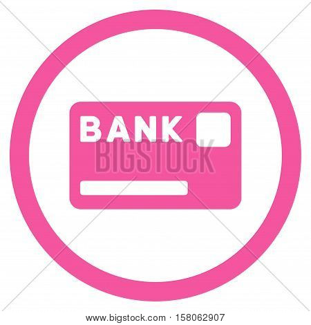 Bank Card vector rounded icon. Image style is a flat icon symbol inside a circle, pink color, white background.