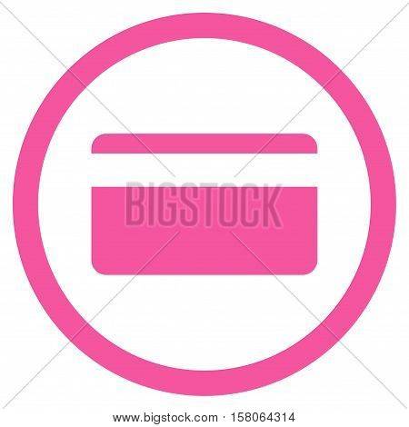 Plastic Card vector rounded icon. Image style is a flat icon symbol inside a circle, pink color, white background.