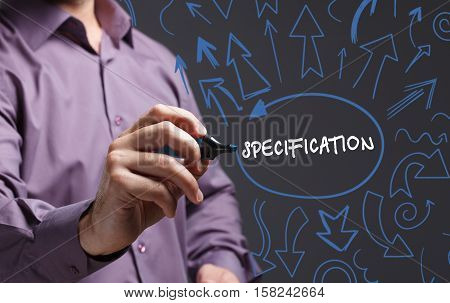 Technology, Internet, Business And Marketing. Young Business Man Writing Word: Specification