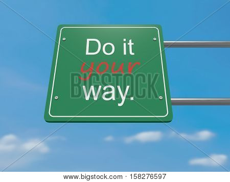 Individualism: Do It Your Way Road Sign 3d illustration