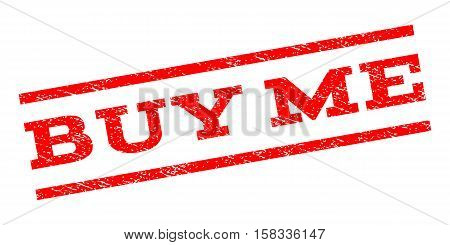 Buy Me watermark stamp. Text tag between parallel lines with grunge design style. Rubber seal stamp with scratched texture. Vector red color ink imprint on a white background.