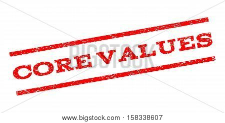 Core Values watermark stamp. Text caption between parallel lines with grunge design style. Rubber seal stamp with unclean texture. Vector red color ink imprint on a white background.