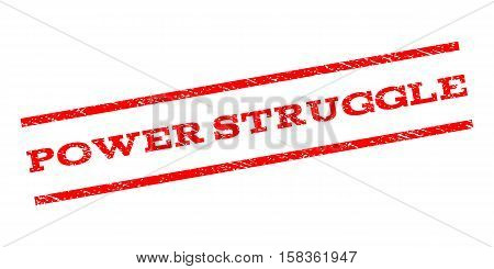 Power Struggle watermark stamp. Text caption between parallel lines with grunge design style. Rubber seal stamp with unclean texture. Vector red color ink imprint on a white background.