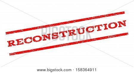 Reconstruction watermark stamp. Text caption between parallel lines with grunge design style. Rubber seal stamp with scratched texture. Vector red color ink imprint on a white background.