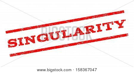Singularity watermark stamp. Text tag between parallel lines with grunge design style. Rubber seal stamp with dirty texture. Vector red color ink imprint on a white background.