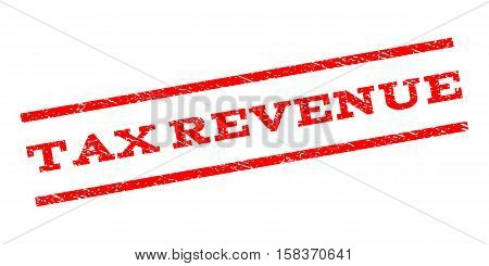 Tax Revenue watermark stamp. Text caption between parallel lines with grunge design style. Rubber seal stamp with unclean texture. Vector red color ink imprint on a white background.
