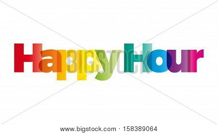 The word happy hour. Vector banner with the text colored rainbow.
