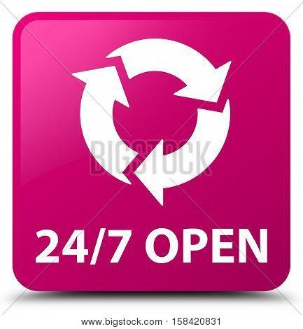 24/7 open (refresh icon) pink square button