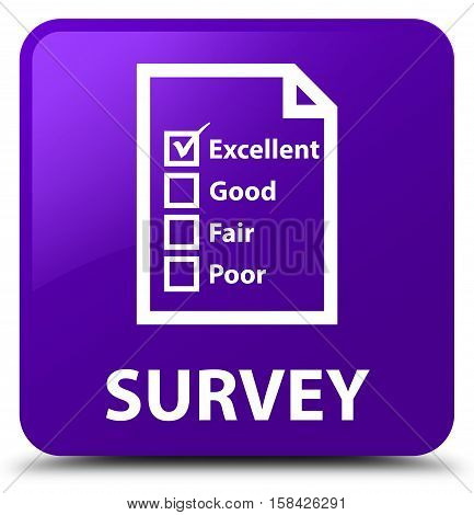 Survey (questionnaire icon) isolated on abstract purple square button