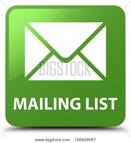 Mailing list isolated on abstract soft green square button