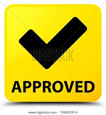 Approved (validate icon) on yellow square button