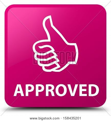 Approved (thumbs Up Icon) Pink Square Button