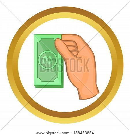 Hand holding dollar bills vector icon in golden circle, cartoon style isolated on white background