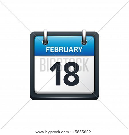 February 18. Calendar icon.Vector illustration, flat style.Month and date.Sunday, Monday, Tuesday, Wednesday, Thursday, Friday, Saturday.Week, weekend, red letter day. 2017, 2018 year.Holidays.