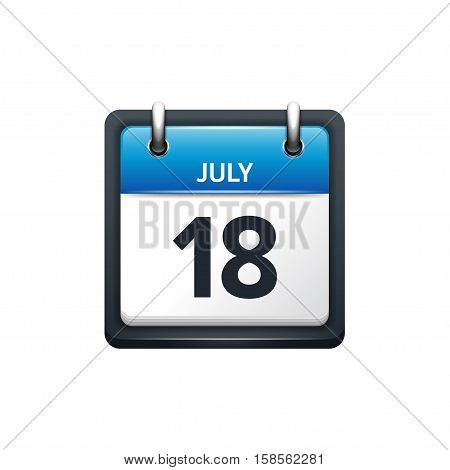 July 18. Calendar icon.Vector illustration, flat style.Month and date.Sunday, Monday, Tuesday, Wednesday, Thursday, Friday, Saturday.Week, weekend, red letter day. 2017, 2018 year.Holidays.