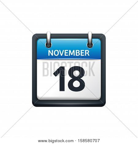 November 18. Calendar icon.Vector illustration, flat style.Month and date.Sunday, Monday, Tuesday, Wednesday, Thursday, Friday, Saturday.Week, weekend, red letter day. 2017, 2018 year.Holidays.