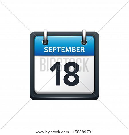 September 18. Calendar icon.Vector illustration, flat style.Month and date.Sunday, Monday, Tuesday, Wednesday, Thursday, Friday, Saturday.Week, weekend, red letter day. 2017, 2018 year.Holidays.