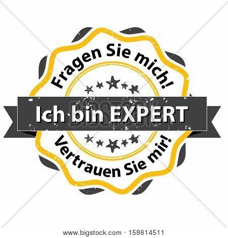 I'm an Expert. Ask me. Trust me (Ich bin ein expert. Fragen Sie mich. Vertrauen Sie mir) - grunge German stamp. Print colors used
