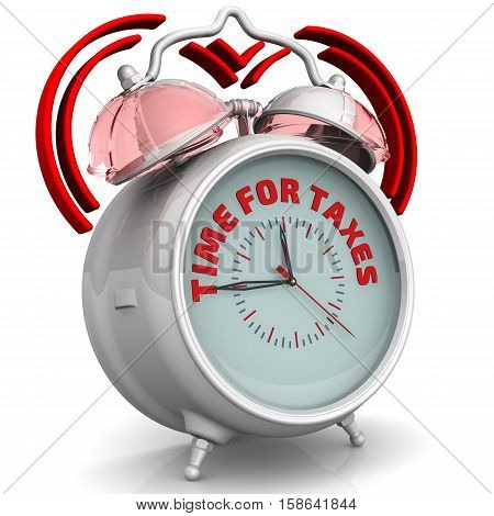 Time for taxes. The alarm clock with an inscription. Alarm clock with the words
