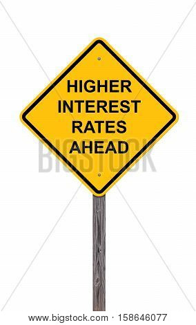 Caution Sign Isolated On White - Higher Interest Rates Ahead