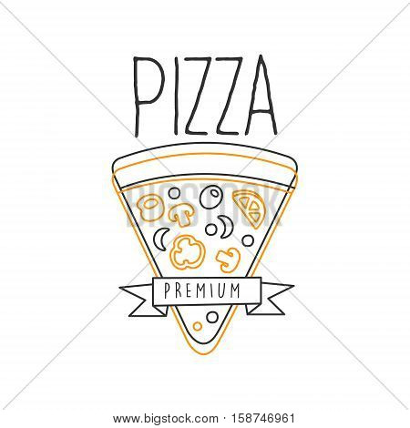 Pizza Slice And Ribbon Premium Quality Italian Pizza Fast Food Street Cafe Menu Promotion Sign In Simple Hand Drawn Design Vector Illustration. Good Products Trendy Junk Food Advertisement Template For Hipster Restaurant.