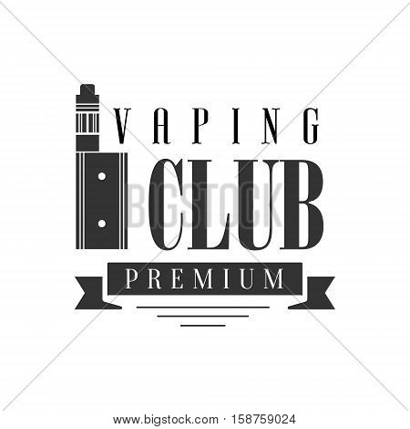 Electronic Cigarette And Ribbon Premium Quality Vapers Club Monochrome Stamp For A Place To Smoke Vector Design Template. Black And White Illustration With Smoking Related Objects Silhouettes With Text.