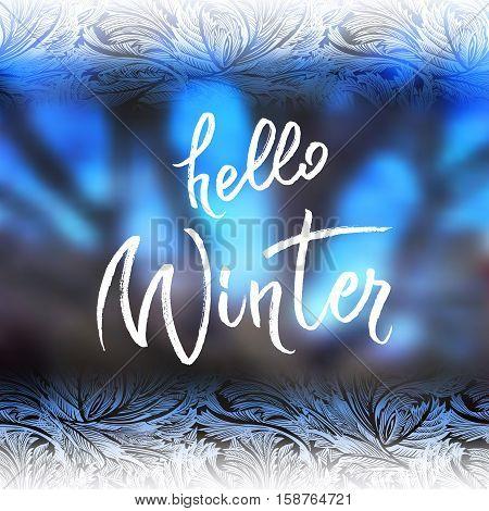 Hoar frost horisontal border frame with blue blur winter background. Hello winter brush lettering calligraphy. Frozen glass design. Vector illustration stock vector.
